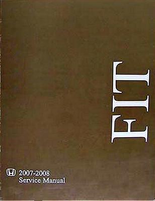 2007 2008 honda fit factory service manual original shop repair rh factoryrepairmanuals com 2017 Honda Fit Manual 2015 honda fit factory service manual