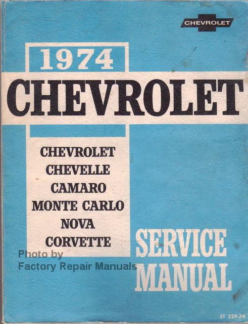1974 chevrolet camaro corvette monte carlo nova chevelle factory rh factoryrepairmanuals com 1974 chevy nova service manual 1974 chevy nova service manual