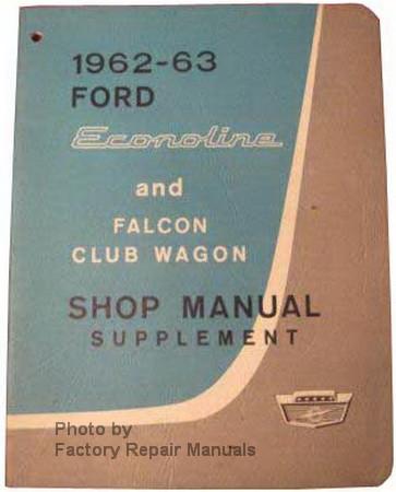 1962 1963 ford econoline and falcon club wagon shop service manual rh factoryrepairmanuals com 1963 ford falcon shop manual online 1963 ford falcon service manual