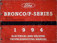 Ford Bronco/F-Series 1994 Electrical & Vacuum Troubleshooting Manual