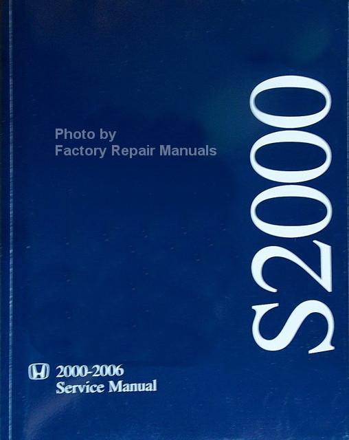 2000 2006 honda s2000 factory service manual original shop repair rh factoryrepairmanuals com 2018 Honda S2000 Coupe Honda S2000 Interior