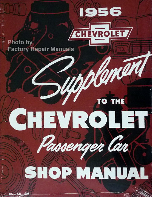 1956 chevy car bel air nomad one fifty two ten shop manual rh factoryrepairmanuals com 1956 chevy shop manual 58 Chevy