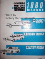 General Motors B Carline 1990 Service Manual Chevrolet Caprice Oldsmobile Custom Cruiser Buick Lesabre Wagon