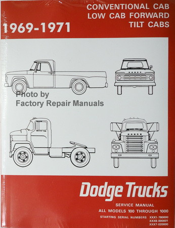 1969 1970 1971 Conventional Cab, Low Cab Forward, Tilt Cabs Dodge Trucks Models 100 through 1000 Service Manual