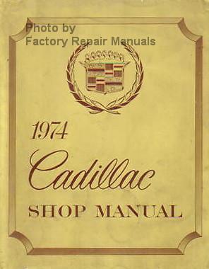 1974 cadillac factory service manual original shop repair factory rh factoryrepairmanuals com