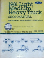 Ford 1981 Light Medium Heavy Truck Shop Manual Pre-Delivery Maintenace Lubrication