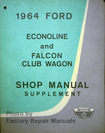 1964 ford econoline and falcon club wagon shop service manual rh factoryrepairmanuals com 1968 Ford Falcon 1966 Ford Falcon