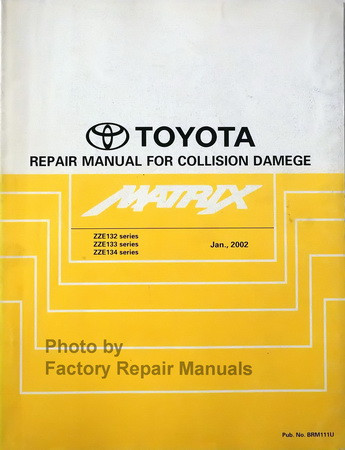 Toyota Repair Manual For Collision Damage Matrix ZZE132 Series, ZZE133 Series, ZZE134 Series