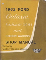 1962 Ford Galaxie, Galaxie 500 and Station Wagons Shop Manual