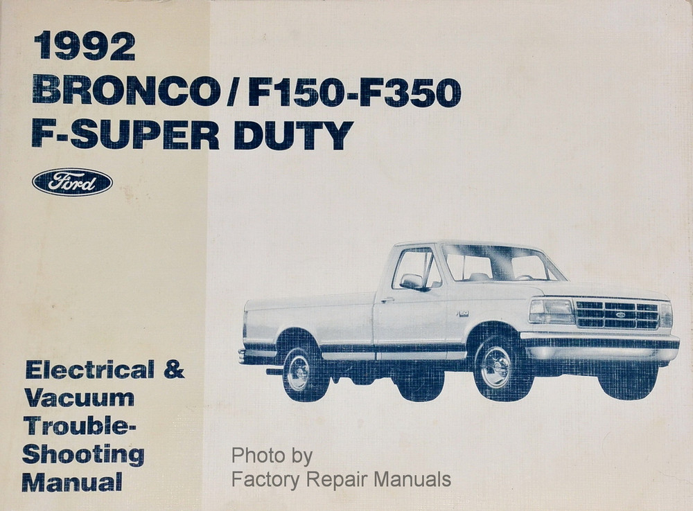 1992 ford f150 f250 f350 truck bronco electrical and vacuum rh factoryrepairmanuals com 1992 ford f150 manual transmission removal 1992 ford f150 manual