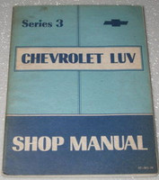 1974 CHEVY LUV PICK-UP TRUCK Series 3 Factory Dealer Shop Service Repair Manual