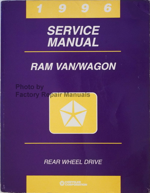 1996 dodge ram van wagon factory service manual b1500 b2500 b3500 rh factoryrepairmanuals com 1996 dodge ram service manual download 1996 dodge ram service manual pdf free