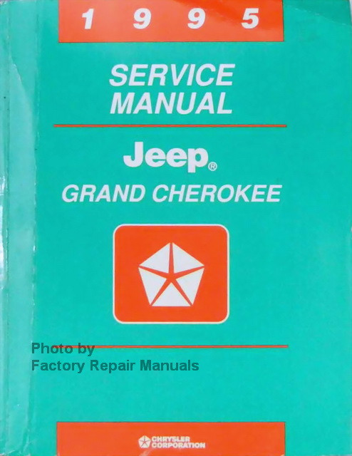 1995 jeep grand cherokee factory service manual original shop repair rh factoryrepairmanuals com factory service manual jeep cherokee 1996 factory service manual jeep xj