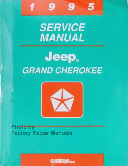 1995 jeep grand cherokee factory service manual original shop repair rh factoryrepairmanuals com factory service manual jeep cherokee 1996 factory service manual jeep cherokee 1996