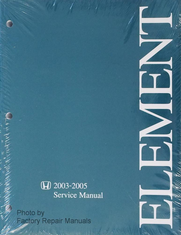 2003 2005 honda element factory service manual original shop repair rh factoryrepairmanuals com 2005 honda element ex owners manual 2005 honda element owners manual