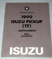 1990 ISUZU PICK-UP TRUCK SAGINAW AXLE OEM Shop Service Repair Manual Supplement