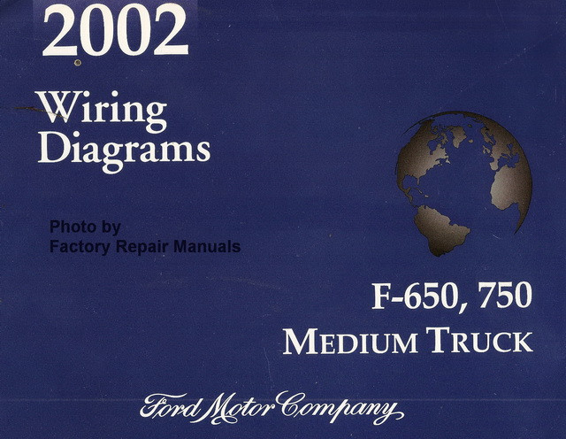 2002 Ford F650 F750 Medium Duty Truck Electrical Wiring