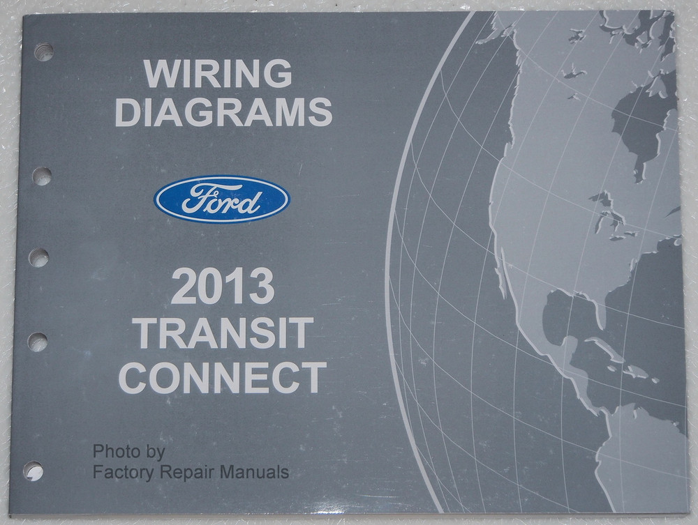 2013 ford transit connect electrical wiring diagrams original factory manual factory repair. Black Bedroom Furniture Sets. Home Design Ideas
