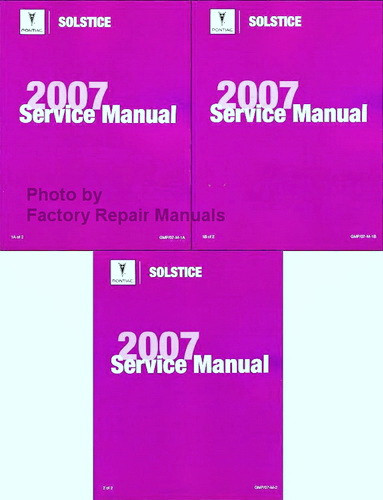 2007 pontiac solstice factory shop service manual set factory rh factoryrepairmanuals com 2007 Pontiac Solstice GXP 2007 pontiac solstice owner's manual