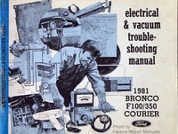 1981 Ford F100 F250 F350 Bronco Courier Electrical and Vacuum Troubleshooting Manual