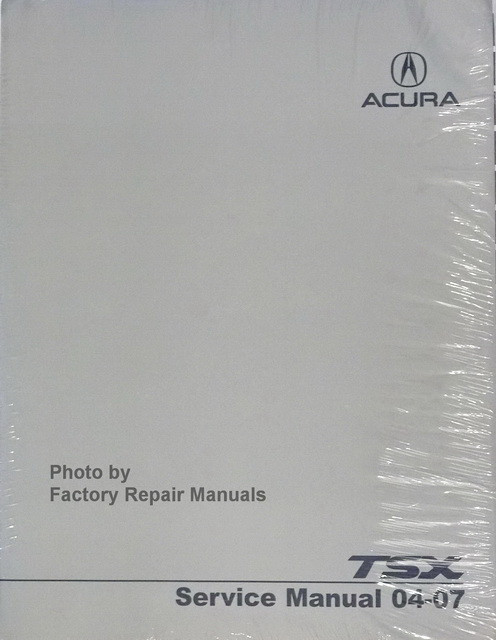 2004 2007 acura tsx factory service manual original shop repair rh factoryrepairmanuals com acura mdx factory service manual acura ilx factory service manual
