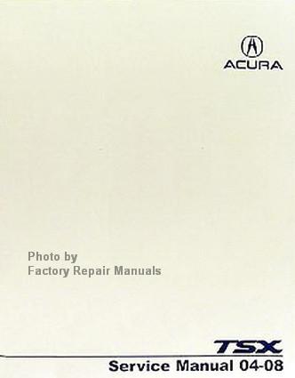 2004 2008 acura tsx factory service manual original shop repair rh factoryrepairmanuals com Acura TSX Stance 2005 Acura TSX