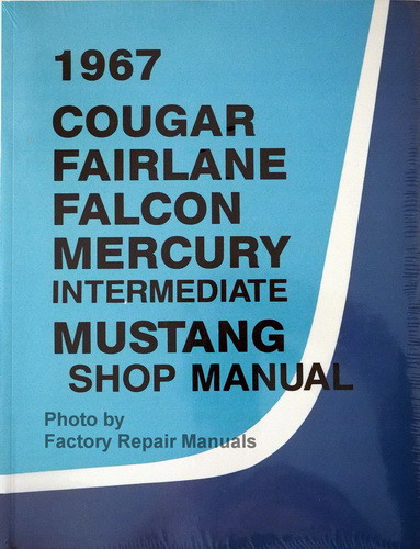 1967 ford mustang falcon fairlane ranchero mercury cougar factory rh factoryrepairmanuals com Ford 3600 Tractor Manual Ford OEM Repair Manuals