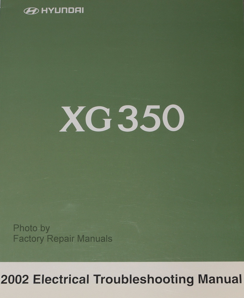2002 2003 hyundai xg350 electrical troubleshooting manual original rh factoryrepairmanuals com 2004 hyundai xg350 repair manual free 2002 hyundai xg350 owners manual