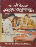 1979 Trucks 100-400 Dodge RamCharger Plymouth Trail Duster Chassis/Body Service Manual