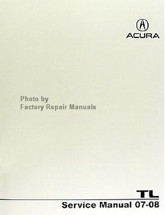 2007 2008 acura tl factory service manual original honda shop repair rh factoryrepairmanuals com 2008 Acura TL Type S 2008 acura tl repair manual free