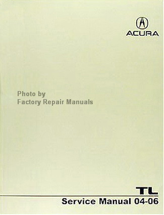 2004 2006 acura tl factory service manual original honda shop repair rh factoryrepairmanuals com 2004 acura tl service manual free download 2004 Acura TL Manual Book