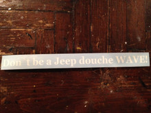 DON'T BE A JEEP DOUCHE WAVE!