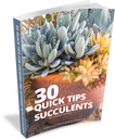 30 Quick Succulent Tips (E-Book)