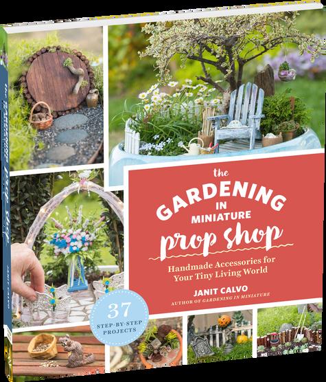 The Gardening in Miniature Prop Shop (Book)