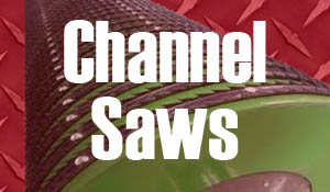 Channel Saws