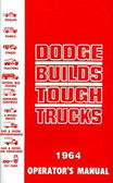 """1964 64 DODGE TRUCK OWNER'S MANUAL- COVERS """"S"""" SERIES"""