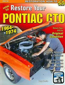 1964 65 66 67 68 69 70 71 72 73 74 PONTIAC GTO RESTORATION MANUAL
