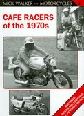 CAFE RACERS OF THE 1970s-MACHINES, RIDERS & LIFESTYL-E A PICTORIAL REVIEW