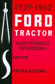 1939-62 2N 9N 8N NAA 600-900 501-4040 FORD TRACTOR SERVICE SPECIFICATIONS