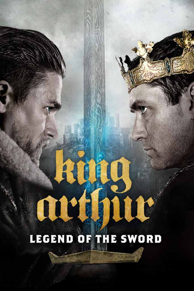 King Arthur:  Legend of the Sword [UltraViolet HD or iTunes via Movies Anywhere]