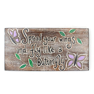 Spread Your Wings Wooden Plaque
