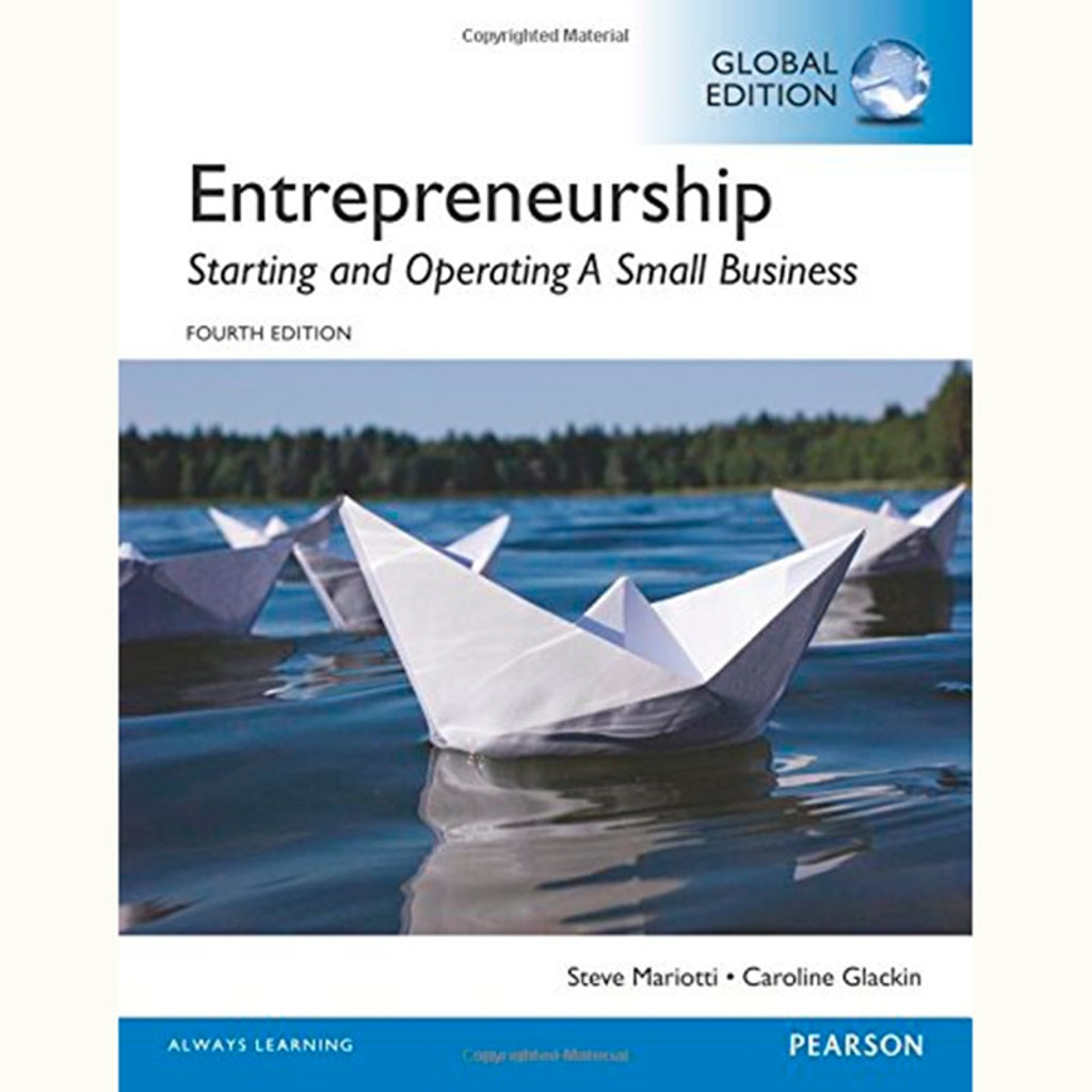 Entrepreneurship: Starting and Operating A Small Business (4th Edition) Steve Mariotti and Caroline Glackin IE