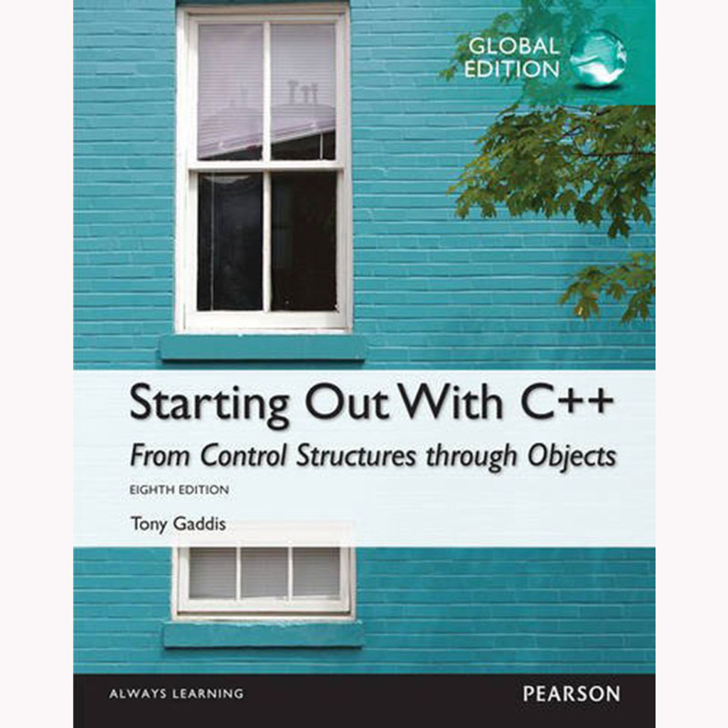 Starting Out with C++ from Control Structures to Objects (8th Edition) Gaddis