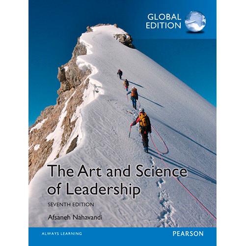 The Art and Science of Leadership (7th Edition) Nahavandi IE