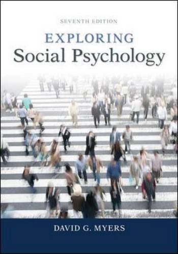 Exploring Social Psychology (7th Edition) Myers