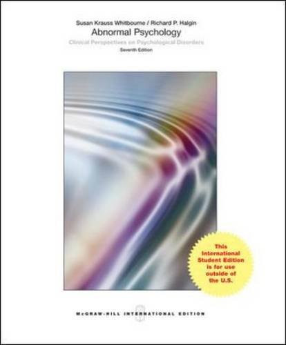 Abnormal Psychology: Clinical Perspectives on Psychological Disorders (7th Edition) Whitbourne IE