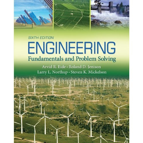 Engineering Fundamentals and Problem Solving (6th Edition) Eide