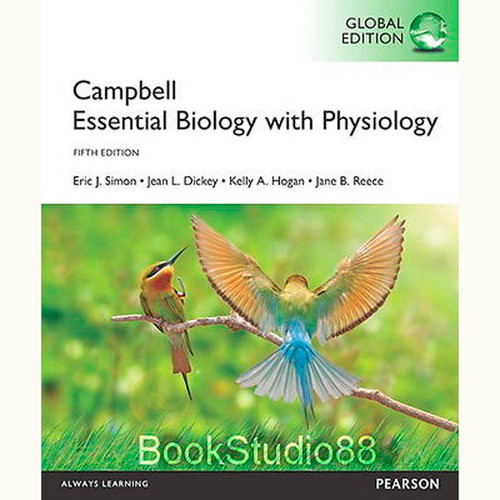 Campbell Essential Biology with Physiology (5th Edition) Eric J. Simon and Jean L. Dickey IE