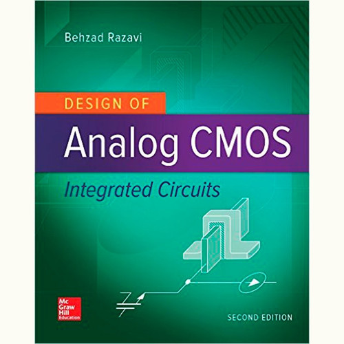 Design of Analog CMOS Integrated Circuits (2nd Edition) Behzad Razavi