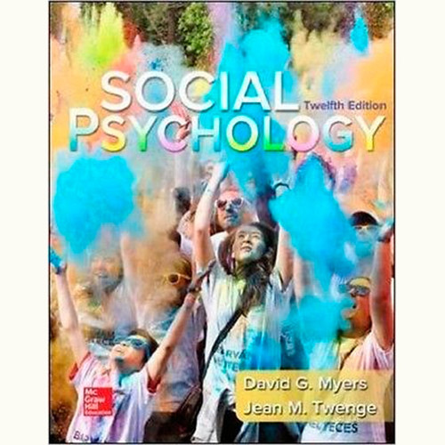 Social Psychology (12th Edition) Jean Twenge and David Myers